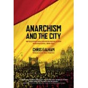 Anarchism and the City: Revolution and Counter-revolution in Barcelona, 1898–1937