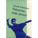 Palestine, mon amour by Alfredo M. Bonanno