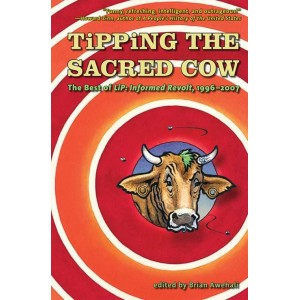 Tipping the Sacred Cow: The Best of LiP, Informed Revolt 1996–2007