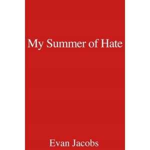 My Summer of Hate by Evan Jacobs