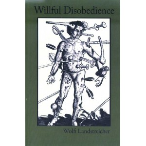 Willful Disobedience by Wolfi Landstreicher