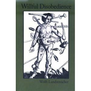 Willful Disobedience by Wolfi Landstreicher
