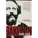 BAKUNIN A Biography by Mark Leier