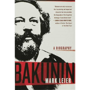 Bakunin, A Biography by Mark Leier