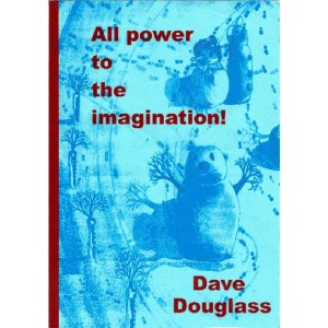 All Power to the Imagination by Dave Douglass