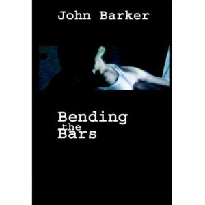 Bending the Bars, Prison Stories by John Barker