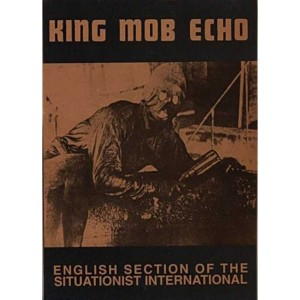 King Mob Echo: English Section of the Situationist International by Tom Vague