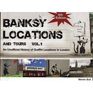 Banksy Locations & Tours 4th Ed. Vol 1