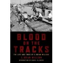 Blood on the Tracks, The Life And Times of S. Brian Willson