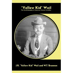 """Yellow Kid"" Weil: The Autobiography of America's Master Swindler"