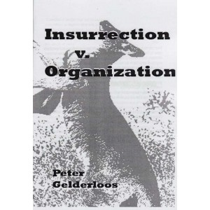 Insurrection vs. Organisation by P. Gelderloos