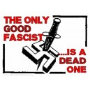 The Only Good Fascist sticker