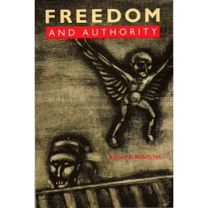 Freedom and Authority by McKercher, William