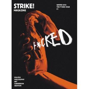 Strike! Magazine *1 Winter 2012 The Fucked Issue