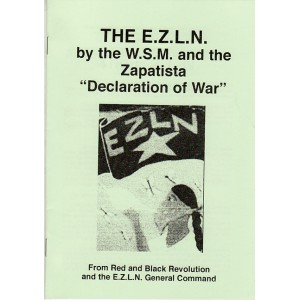 "THE E.Z.L.N. by the W.S.M. and the Zapatista ""Declaration of War"""