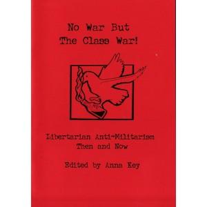 No War But the Class War