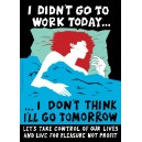 I didn't go to work today Sticker