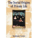 The Social Origins of Private Life: A History of American Families 1600-1900 by Stephanie Coontz