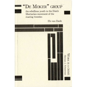 """ De Moker "" Group / Work is a Crime"