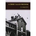 A Crime Called Freedom