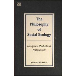 The Philosophy of Social Ecology - Murray Bookchin