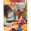 Vive le Vegan!: Simple by D. Burton