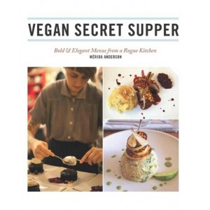 Vegan Secret Supper by Merida Anderson