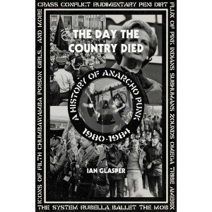 The Day the Country Died: A History of Anarcho Punk 1980–1984