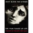 Don't Blame the Gypsies sticker