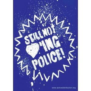 Still Not Loving Police! sticker