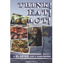 Think! Eat! Act!: A Sea Shepherd Chef's Vegan Recipes