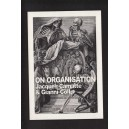 On Organisation, Jacques Camatte On organisation by Jacques Camatte & Gianni Collu