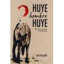 Huye Hombre Huye by Xose Tarrio Gonzalez