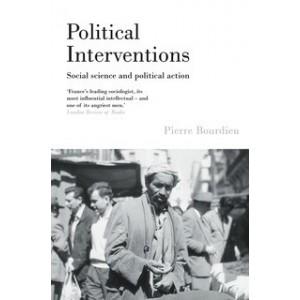 Political Interventions - Pierre Bourdieu
