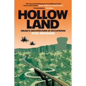 Hollow Land - Israel's Architechture of Occupation - Eyal Weizman