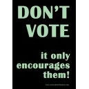 Don't vote it only encourages them, sticker