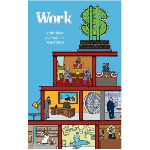 Work, Capitalism, Economics, Resistance.