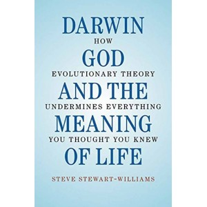 Darwin, God and the Meaning of Life
