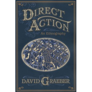 Direct Action: An Ethnography by David Graeber