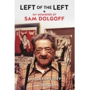 Left of the Left My Memories of Sam Dolgoff