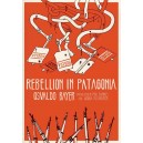 Rebellion in Patagonia by Osvaldo Bayer