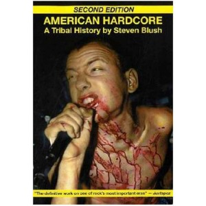 American Hardcore by Steven Blush
