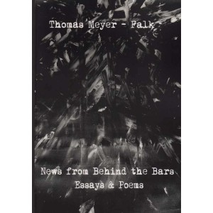 News from Behind the Bars, Thomas Meyer - Falk