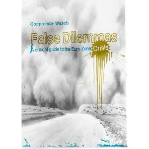 False Dilemmas: A Critical Guide to the Euro Zone Crisis