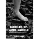 Against History, Against Leviathen! by Fredy Perlman