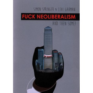 Fuck Neoliberalism and then some!