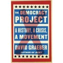 The Democracy Project: A History, a Crisis, a Movement by David Graeber