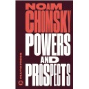 Powers and Prospects Reflections on Human Nature and the Social Order by Noam Chomsky