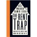 The Rent Trap How we Fell into It and How we Get Out of It by Rosie Walker and Samir Jeraj