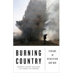 Burning Country Syrians in Revolution and War by Robin Yassin-Kassab, Leila Al-Shami